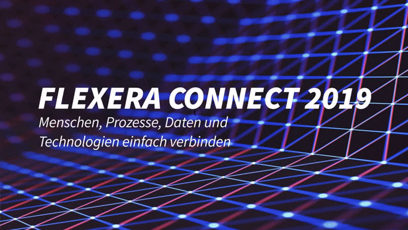 Das war die Flexera Connect 2019