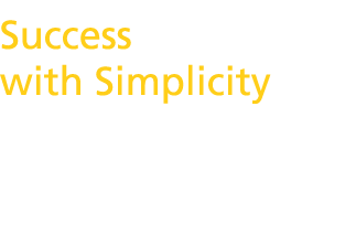 Success with Simplicity