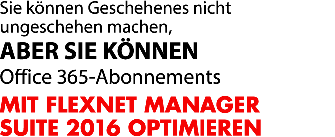 MIT FLEXNET MANAGER SUITE 2016 OPTIMIEREN