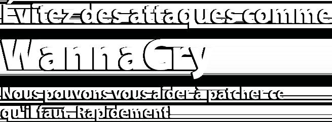 Évitez des attaques comme WannaCry
