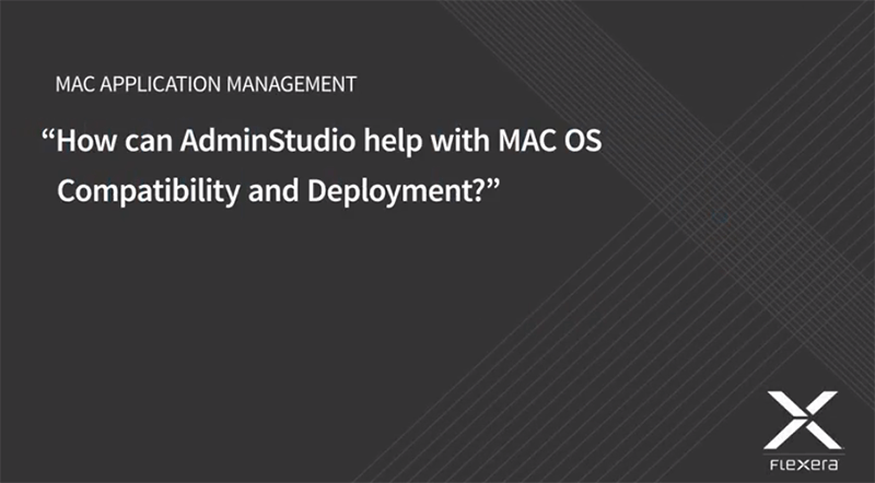 AdminStudio and MAC OS Compatibility Assessment and Deployment