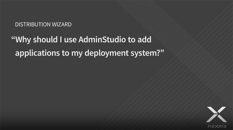 AdminStudio and Deployment Systems