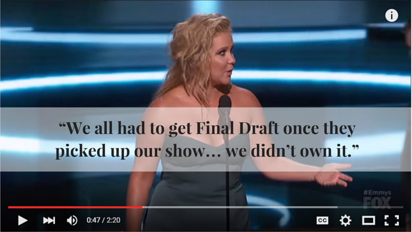 """We all had to get Final Draft once they picked up our show... we didn't own it."" Amy Schumer"