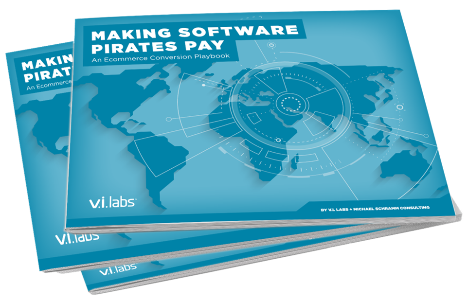 Making Software Pirates Pay: An Ecommerce Conversion Playbook